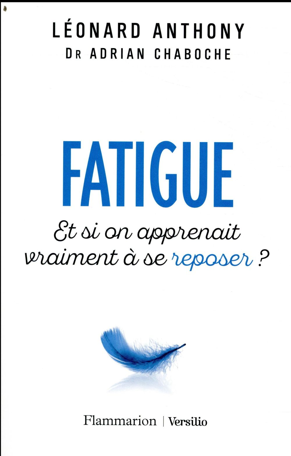 FATIGUE - ET SI ON APPRENAIT VRAIMENT A SE REPOSER ?